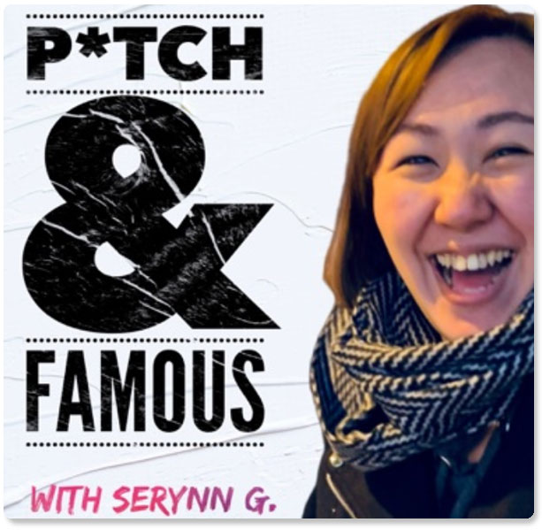 Pitch & Famous with Serynn Guay and Laura DiBenedetto