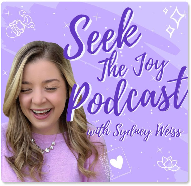 Seek the Joy Podcast with Sydney Weiss and Laura DiBenedetto