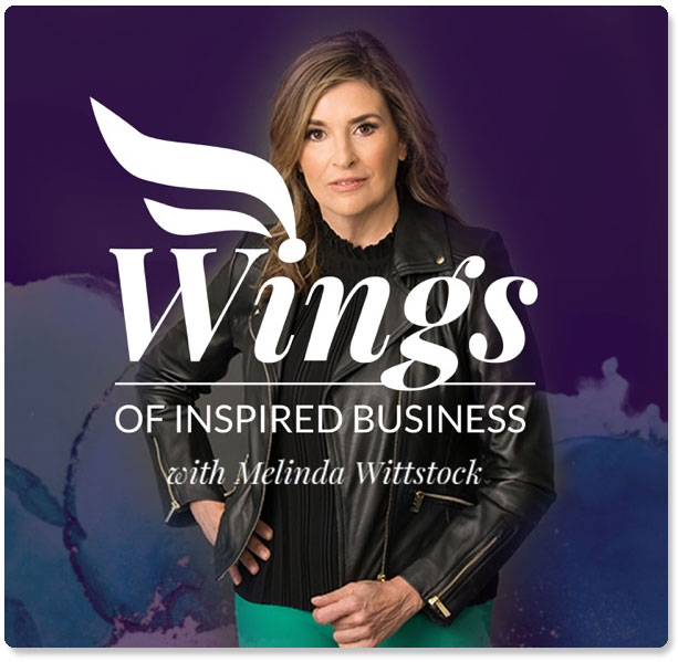 Wings of Inspired Business with Melinda Wittstock and Laura DiBenedetto
