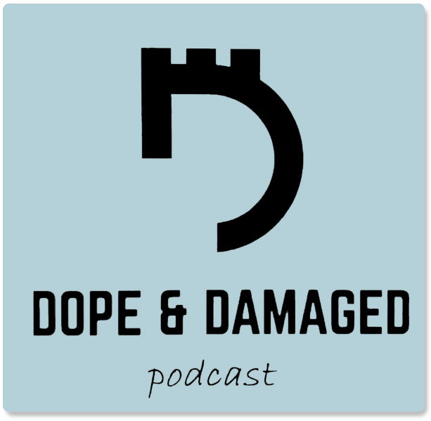 Dope & Damaged Podcast with Nes Reign & Laura DiBenedetto