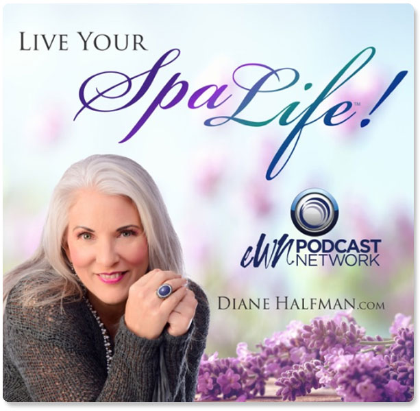 SpaLife Podcast with Diane Halfman & Laura DiBenedetto
