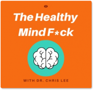 The Healthy Mindfuck with Dr. Chris Lee & Laura DiBenedetto