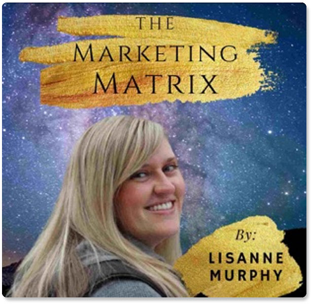 The Marketing Matrix with Lisanne Murphy & Laura DiBenedetto