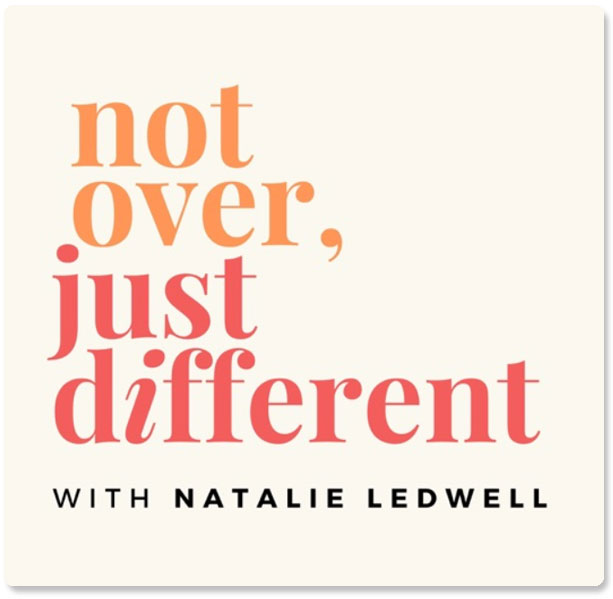 Not Over Just Different with Natalie Ledwell & Laura DiBenedetto