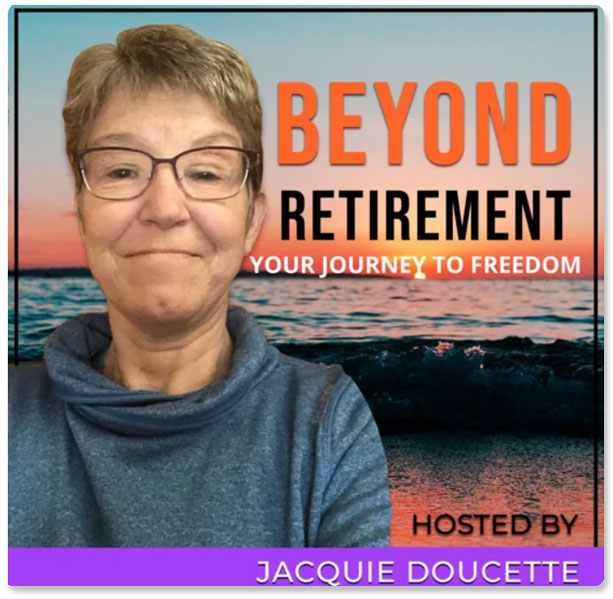 Beyond Retirement with Jacquie Doucette & Laura DiBenedetto